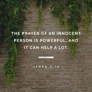 James 5:16 Confess your faults one to another, and pray one