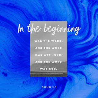 John 1:1 In the beginning was the Word, and the Word was with God