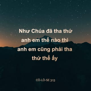... Cô-lô-se 3:13 RVV11 Revised Vietnamese Version Bible