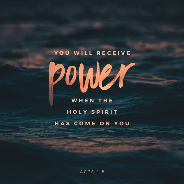 Acts 1:8 KJV; But ye shall receive power, after that the Holy Ghost is come upon you: and ye shall be witnesses unto me both in Jerusalem, and in all Judaea, and in Samaria, and unto the uttermost part of the earth.