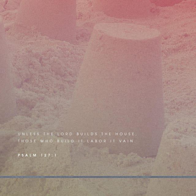 Verse of the Day - Psalms 127:1 (KJV) | The Bible App